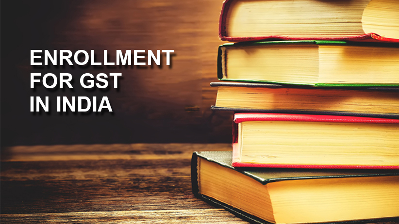 Enrollment for GST in India